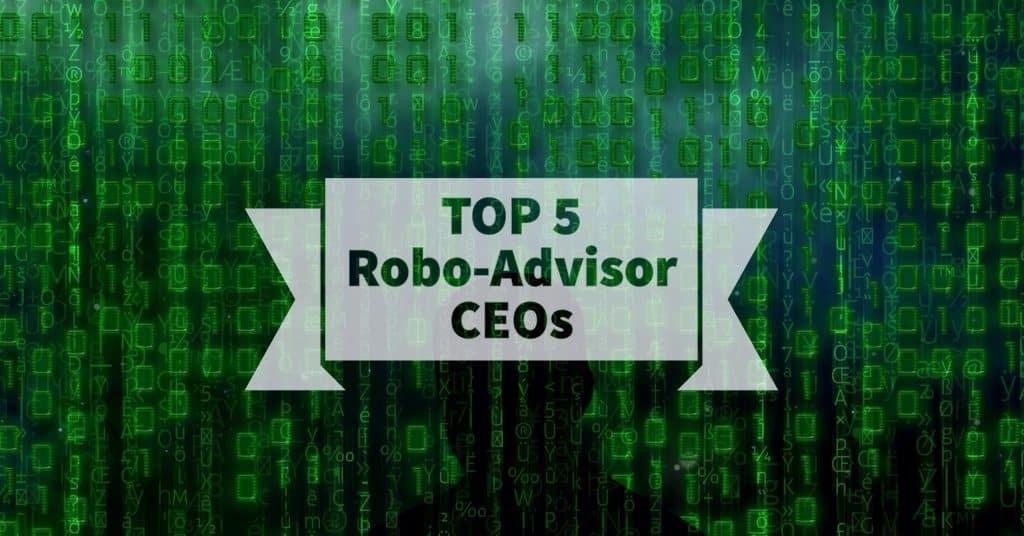 top 5 robo advisor ceos 2017