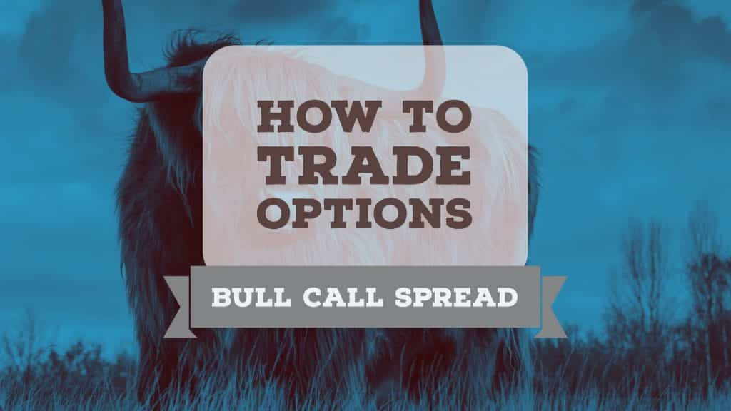 how to trade bull call options spread
