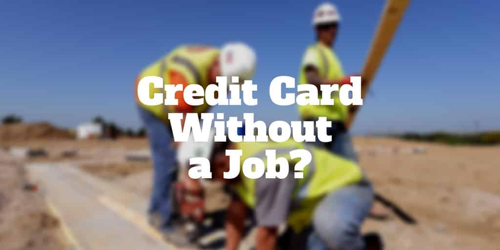 credit card without a job