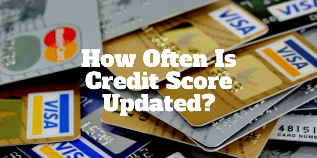 how often is credit score updated