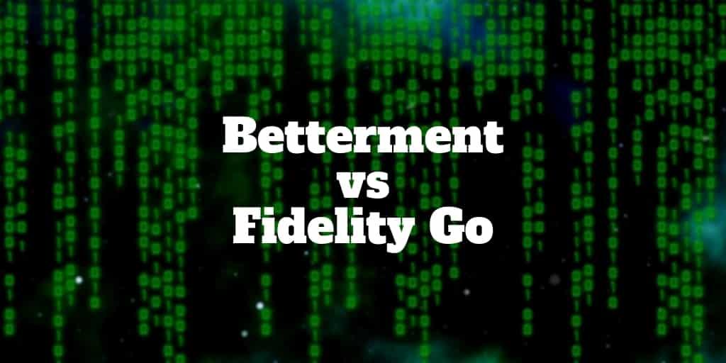 betterment vs fidelity go