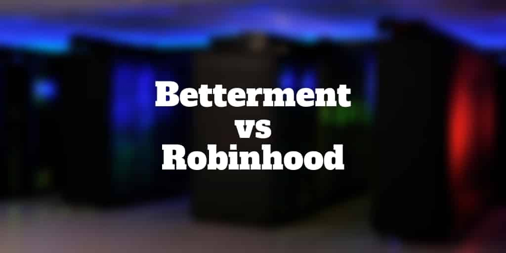 betterment vs robinhood