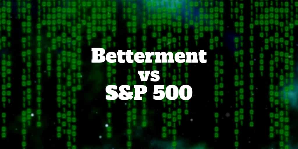 betterment vs s&p 500