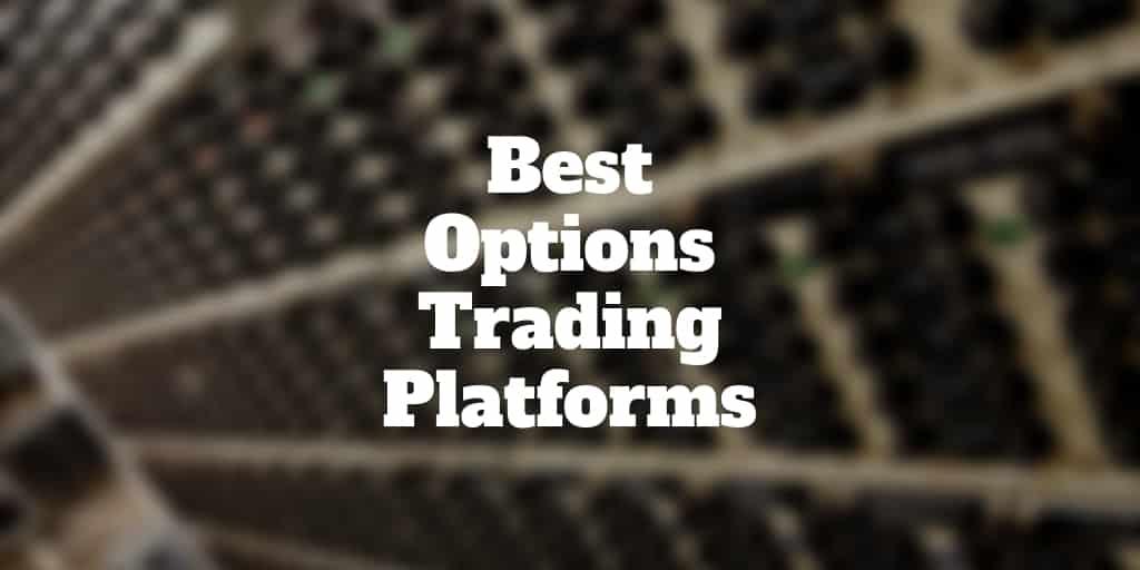 best options trading platforms
