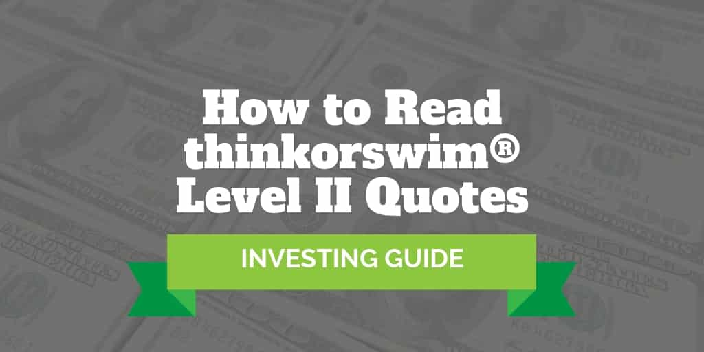 how to read thinkorswim level 2 quotes