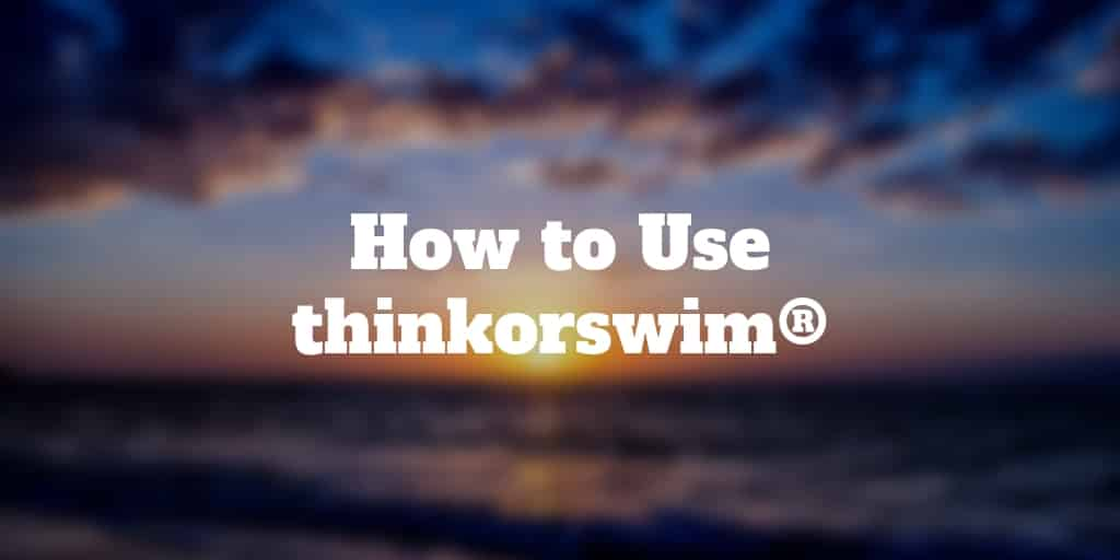 how to use thinkorswim