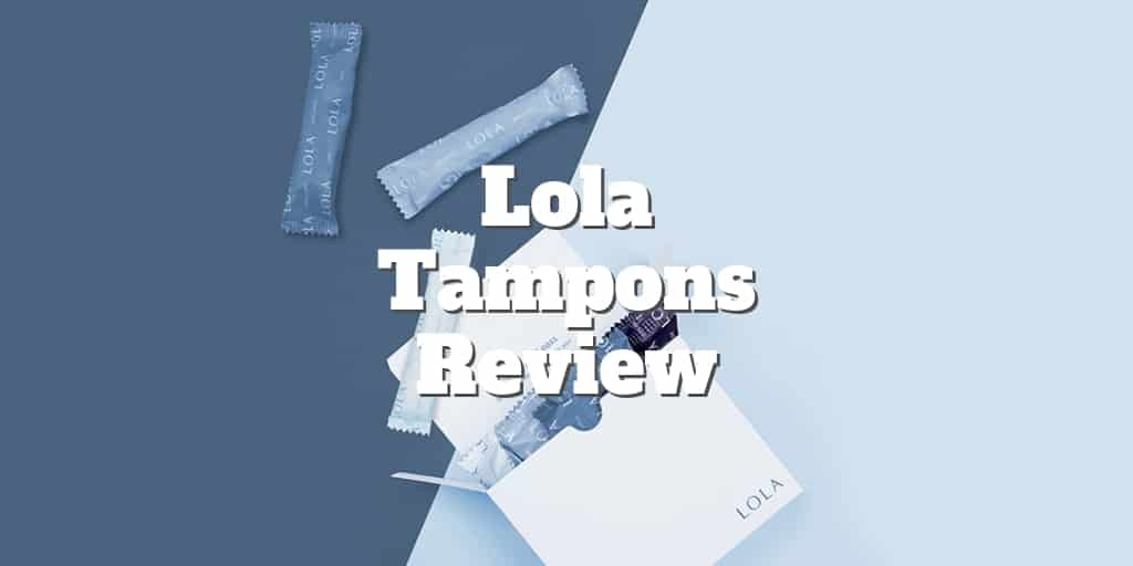 lola tampons review