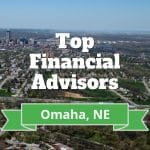 top financial advisors omaha ne