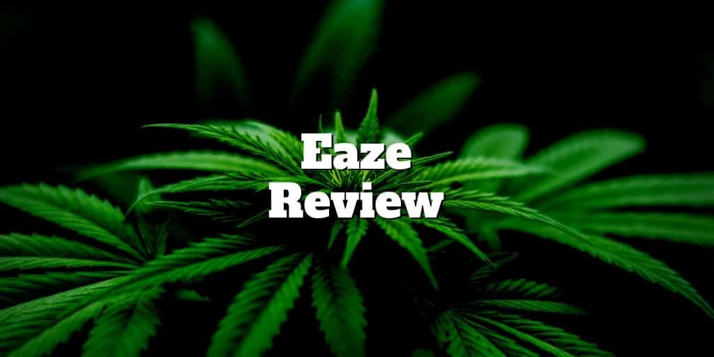 eaze review