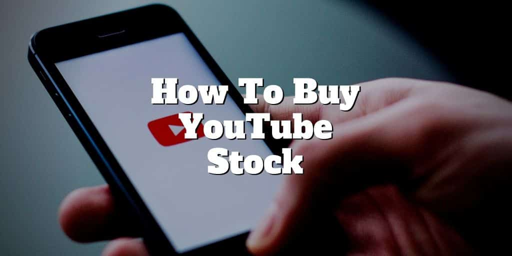 how to buy youtube stock