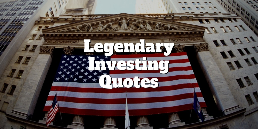 legendary investing quotes