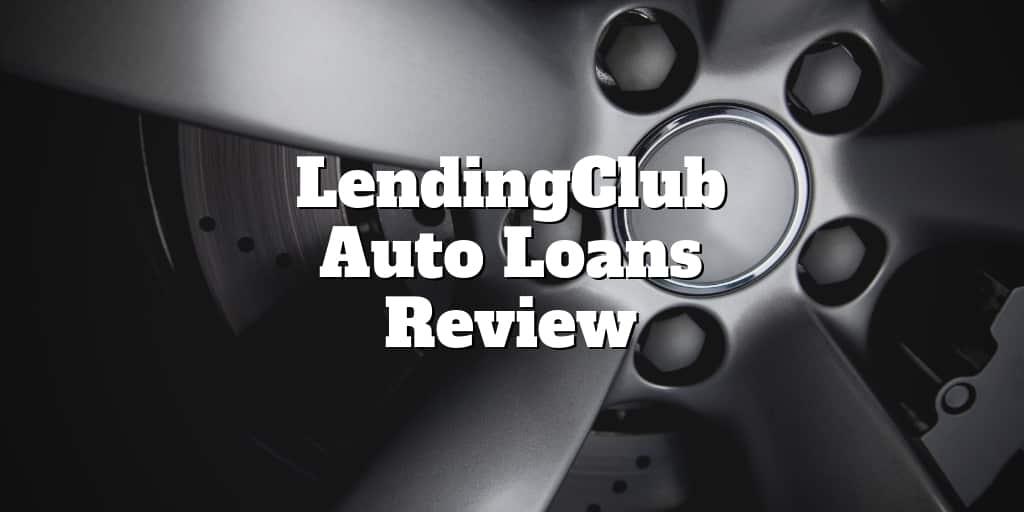 lendingclub auto loans review
