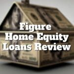 figure home equity loans review