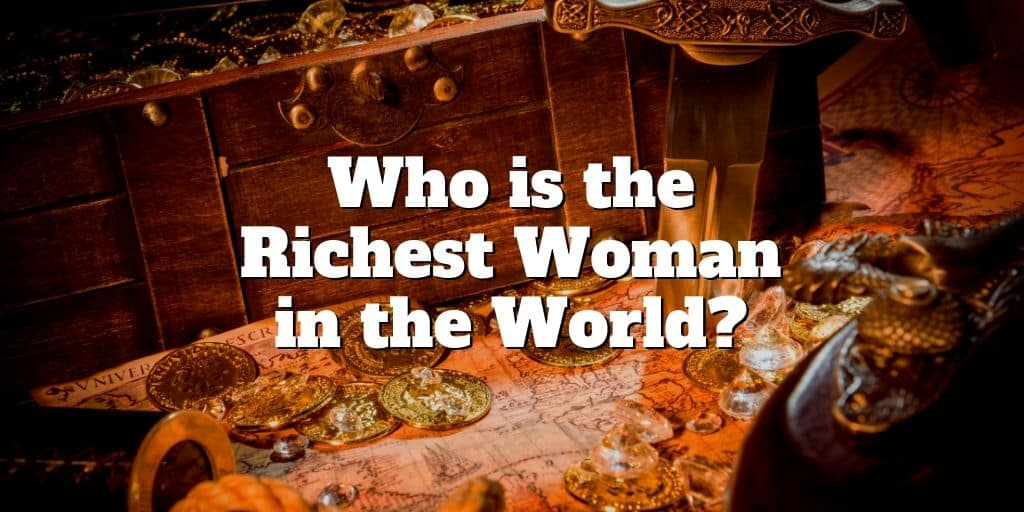 who is the richest woman in the world