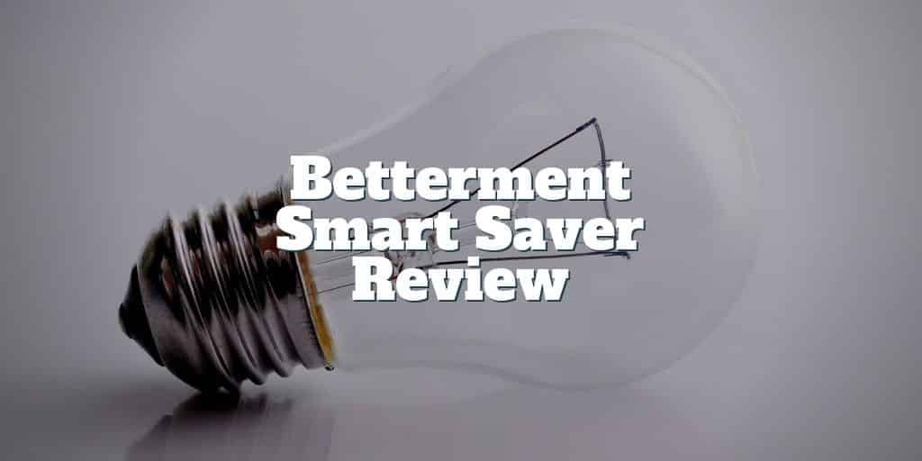 betterment smart saver review
