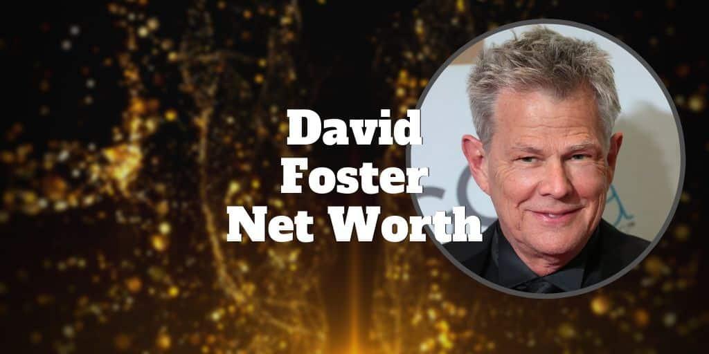 david foster net worth