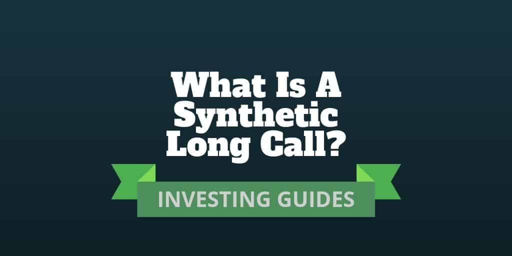 what is a synthetic long call