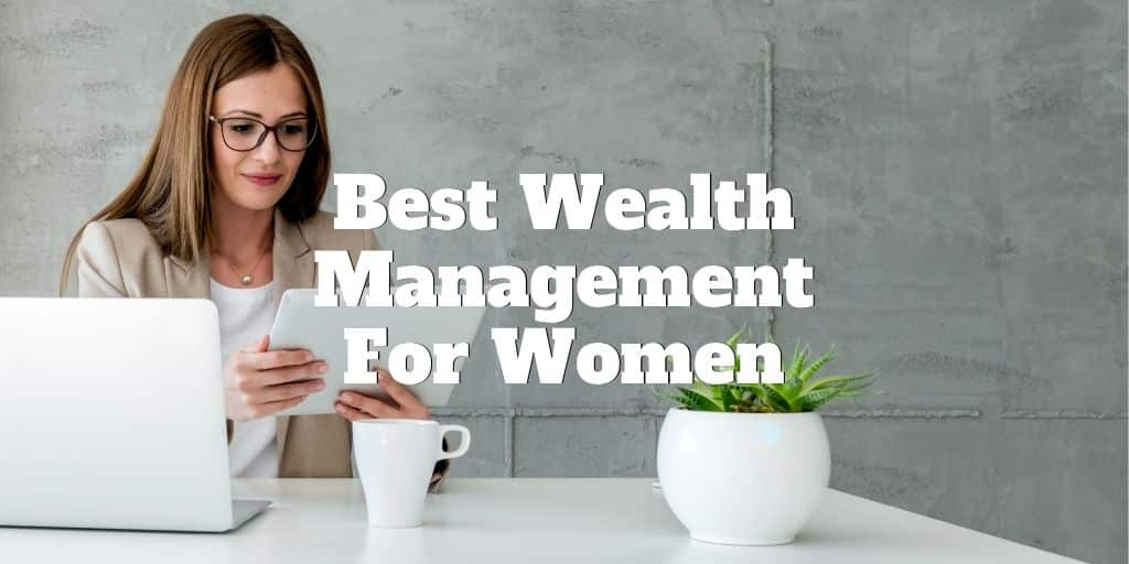 best wealth management for women