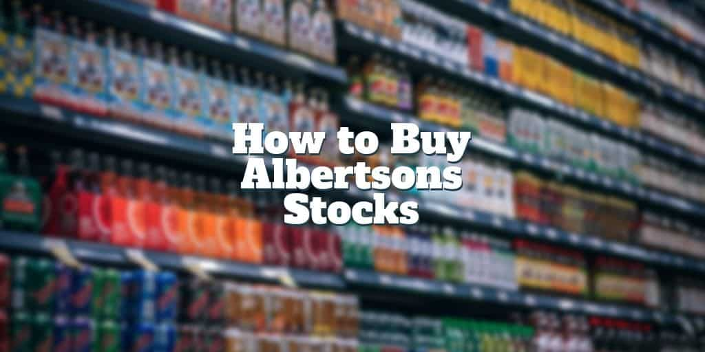how to buy albertsons stock