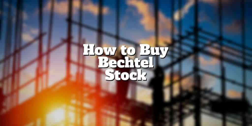 how to buy bechtel stock