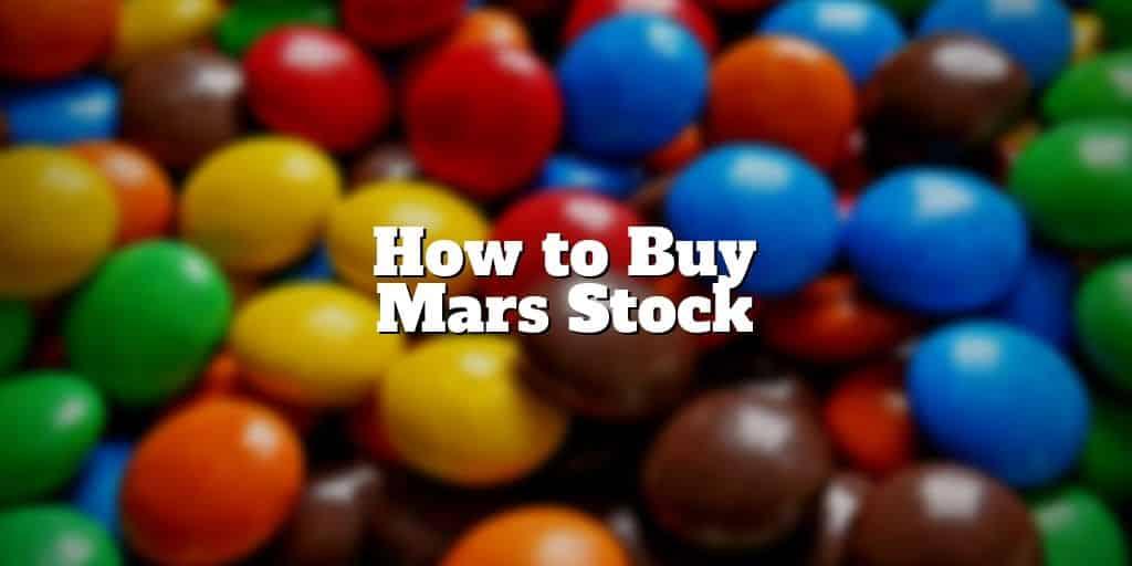 how to buy mars stock