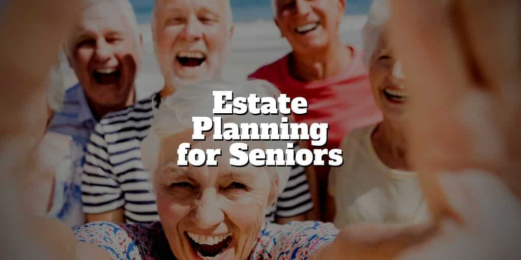 estate planning for seniors