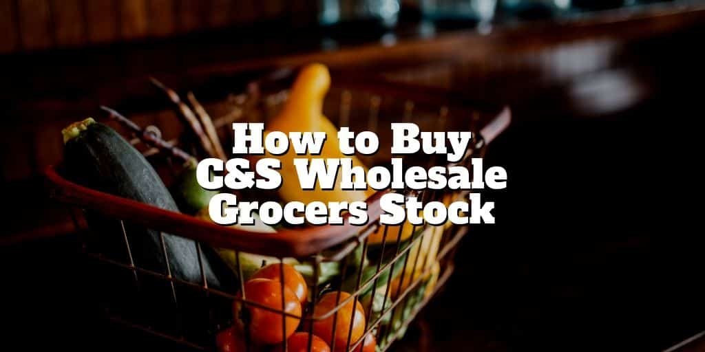 how to buy cs wholesale grocers stock