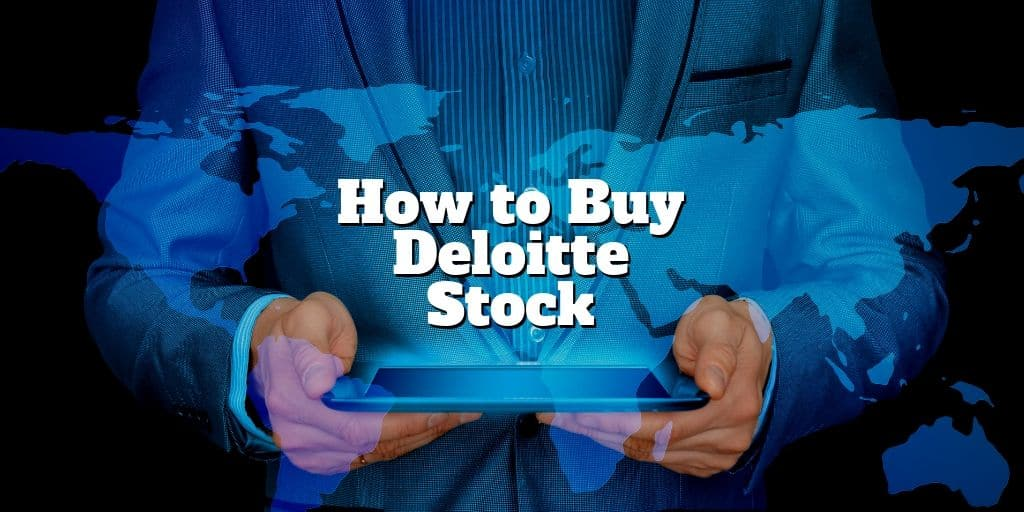 how to buy deloitte stock