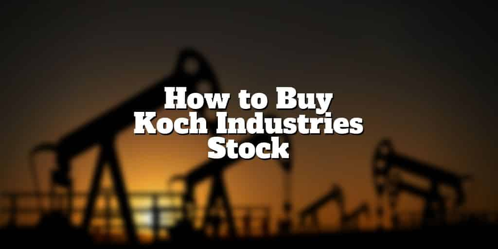 how to buy koch industries stock