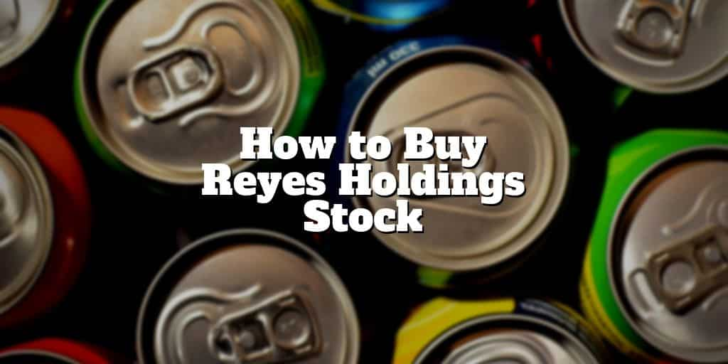 how to buy reyes holdings stock