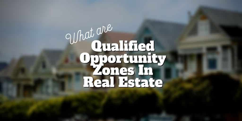 qualified opportunity zones in real estate