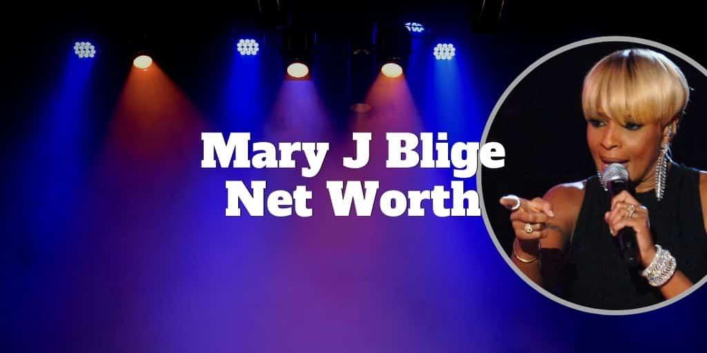 mary j blige net worth